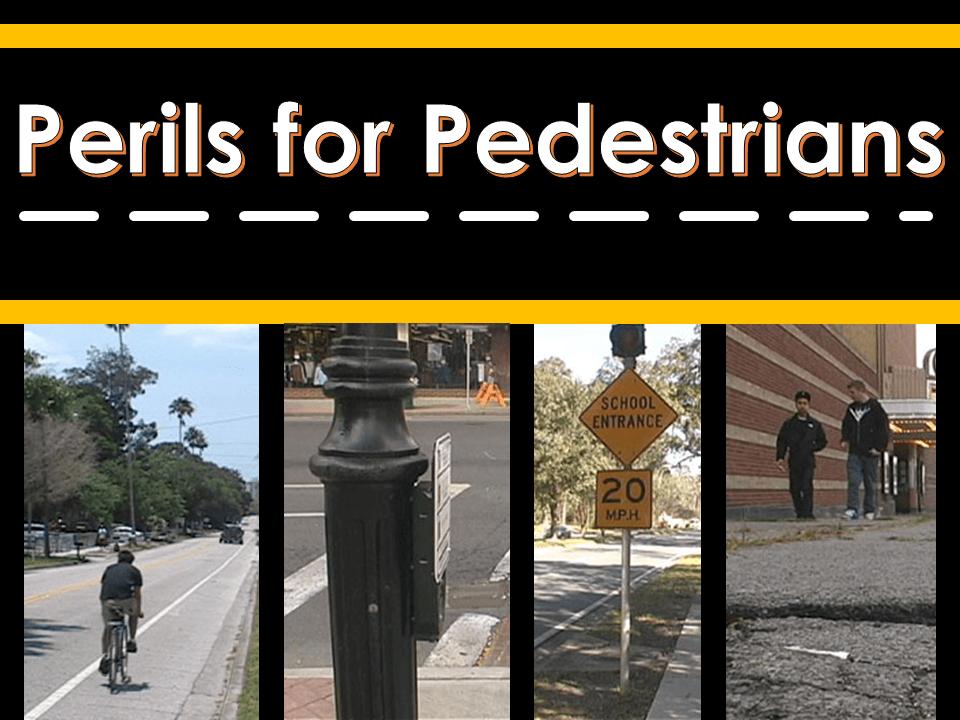 Perils for Pedestrians