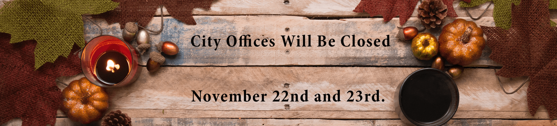 City Offices Closed Nov 22 and 23